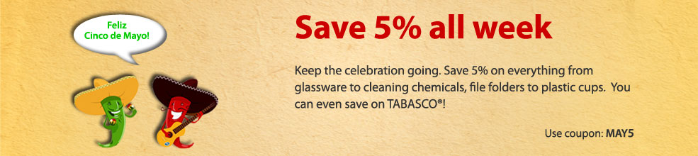 Celebrate Cinco De Mayo with 5% Savings Sitewide all week. Don't wait Use coupon: MAY5!